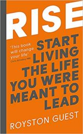 Rise: Start living the life you were meant to live