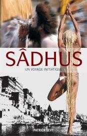 SADHUS :  UN VOYAGE INITIATIQUE - French