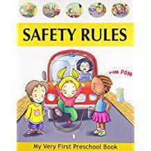 SAFETY RULES- MY VERY FIRT PRESCHOOL BOOK