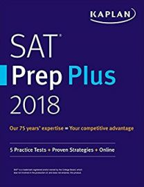 KAPLAN : SAT Prep Plus 2018. Our 75 Years Expertise = Your Competitive Advantage. 5 Practice Tests + Proven Strategies + Online. Higher Score Guaranteed*