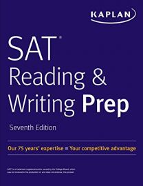 KAPLAN : SAT Reading & Writing Prep -7th Edition. Our 75 Years Expertise = Your Competitive Advantage. Higher Score Guaranteed*