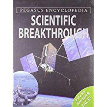 SCIENTFIC BREAKTHROUGH- PEGASUS ENCYCLOPEDIA- INCLUDES AMAZING FACTS