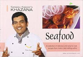 Sanjeev Kapoor's Khazana SEAFOOD a Collection of delicious and easy to cook recipes
