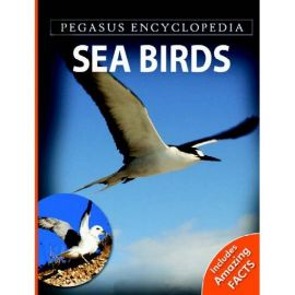 Pegasus Encyclopedia - SEA BIRDS - Includes Amazing Facts