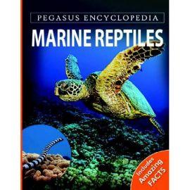 Pegasus Encyclopedia - MARINE REPTILES - Includes Amazing Facts