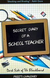 SECRET DIARY OF A SCHOOL TEACHER - DARK SIDE OF THE THE BLACKBOARD
