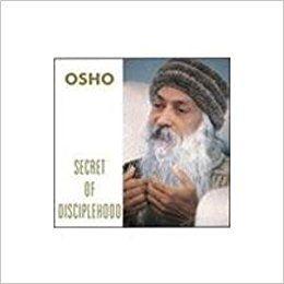 SECRET OF DISCIPLEHOOD - OSHO