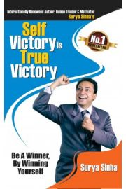 SELF VICTORY IS TRUE VICTORY - Be a Winner, By Winning Yourself