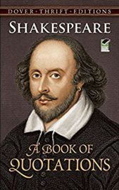 Dover Thrift Editions: SHAKESPEARE : A BOOK OF QUOTATIONS