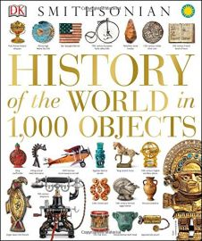 Smithsonian: HISTORY OF THE WORLD IN 1,000 OBJECTS