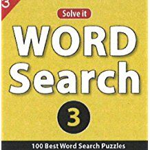 SOLVE IT - WORD SEARCH 3 (100 Best Word Search Puzzles)