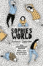 SOPHIE'S WORLD - REISSUE 20TH ANNIVERSARY EDITION - WITH A NEW INTRODUCTION BY THE AUTHOR