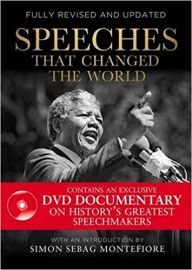 SPEECHES THAT CHANGED THE WORLD : CONTAINS AN EXCLUSIVE DVD DOCUMENTARY ON HISTORY'S GREATEST SPEECHMAKERS - FULLY REVISED AND UPDATED