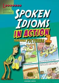 LEARNERS LEARNING WITH A DIFFERENCE: SPOKEN IDIOMS IN ACTION THROUGH PICTURES 1