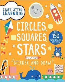 Start Little Learn Big Series CIRCLES, SQUARES, STARS Over 150 First Shapes Stickers