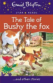 Star Reads Series # 12 : THE TALE OF BUSHY THE FOX and Other Stories