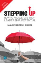 STEPPING UPHOW TO ACCELERATE YOUR LEADERSHIP POTENTIAL
