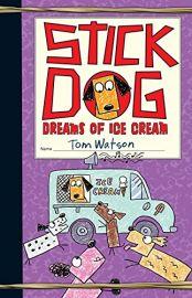 STICK DOG : DREAMS OF ICE CREAM