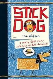 STICK DOG : A Really Good Story With Kind of BAD Drawings