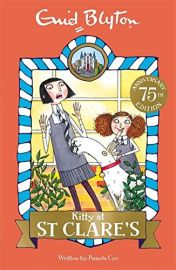 75TH ANNIVERSARY EDITION: Book 6: KITTY AT ST CLARE'S