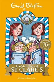 75TH ANNIVERSARY EDITION: Book 9: THE SIXTH FORM AT ST CLARE'S