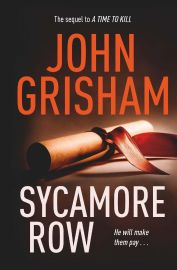The Sequel To 'A TIME TO KILL' : SYCAMORE ROW : He Will Make Them Pay ...