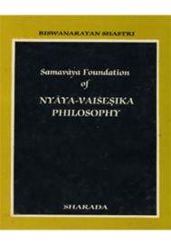 Samavaya Foundation of Nyaya Vaisesika Philosophy