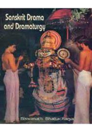 Sanskrit Drama and Dramaturgy