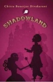 Shadowland - Chitra Banerjee Divakaruni