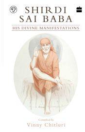 Shirdi Sai baba :His Divine manifestations