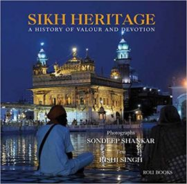 SIKH HERITAGE : A HISTORY OF VALOUR AND DEVOTION