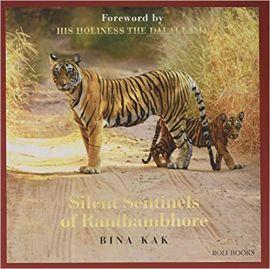 SILENT SENTINELS OF RANTHAMBHORE - Bina Kak
