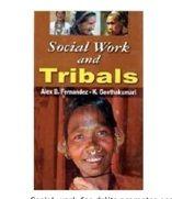 Social Work and Tribals - Alex B. Fernandez & K Geethakumari