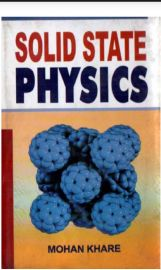 Solid State Physics - Mohan Khare