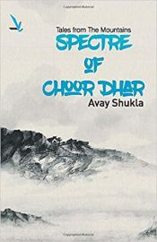 Spectre Of Choor Dhar - Tales from The Mountains
