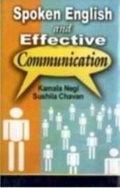 Spoken English and Effective Communication - Kamala Negi & Sushila Chavan