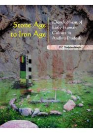 Stone Age to Iron Age (Development of Early Human Culture in Andhra Pradesh)