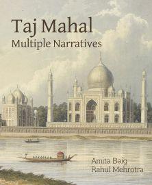 TAJ MAHAL : Multiple Narratives