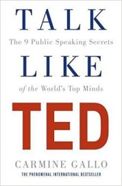 TALK LIKE TED The 9 Public Speaking Secret of the World's Top Minds by CARMINE GALLO
