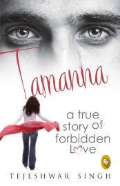 TAMANNA :   A TRUE STORY OF FORBIDDEN LOVE