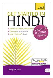 TEACH YOURSELF: GET STARTED IN HINDI - Absolute Beginner Course. Read, Write, Speak, Understand. Discover A New Culture, Learn Hindi, Succed with the New Discovery Method - Book and Audio Support