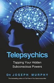 TELEPSYCHICS - Tapping your Hidden Subconscious Powers.