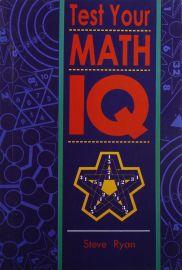 TEST YOUR MATH IQ - Improve your Math Quotient. Don't just measure it!
