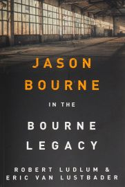 Jason Bourne Series- Book 4 : IN THE THE BOURNE LEGACY - Jason Bourne cant escape his past. By Robert Ludlum & Eric Van Lustbader