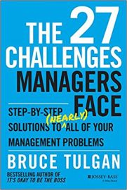 THE 27 CHALLENGES MANAGERS FACE by BRUCE TULGAN step-by-step solutions to nearly all of your management problems