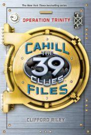 THE 39 CLUES : OPERATION TRINITY : CAHILL FILES
