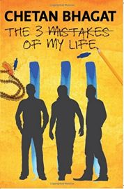 THE 3 MISTAKES OF MY LIFE - BY Chetan Bhagat