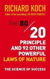 The 80-20 Principle & 92 Other Powerful Laws of Nature - The Science of Success.