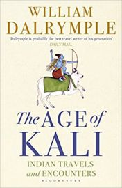 THE AGE OF KALI - INDIAN TRAVELS AND ENCOUNTERS