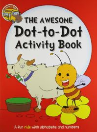 The Learning Bus: THE AWESOME Dot-to-Dot Activity Book - A Fun Ride With Alphabets and Numbers.